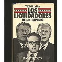 Los liquidadores de un imperio (Spanish Edition)
