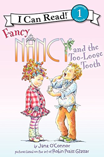 - Fancy Nancy and the Too-Loose Tooth (I Can Read Level 1)