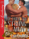 Love Under Two Strong Men [Lusty, Texas 5] (Siren Publishing Menage Everlasting) (The Lusty, Texas Series Book 7)