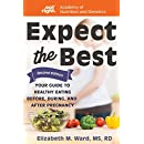 Expect the Best: Your Guide to Healthy Eating Before, During, and After Pregnancy, 2nd Edition