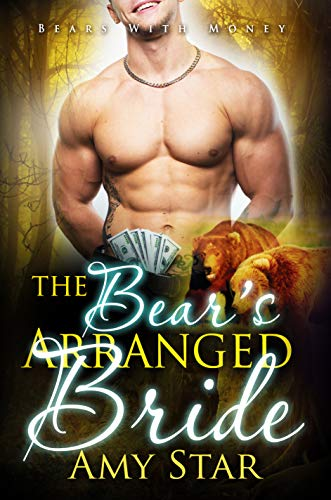 The Bear's Arranged Bride: A Steamy Paranormal Romance (Bears With Money Book 8) by [Star, Amy, Shifters, Simply]
