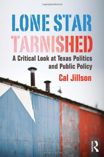 Lone Star Tarnished: A Critical Look At Texas Politics And Public Policy