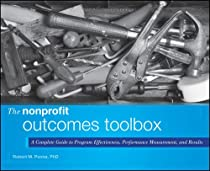 [R.e.a.d] The Nonprofit Outcomes Toolbox: A Complete Guide to Program Effectiveness, Performance Measurement, and Results T.X.T