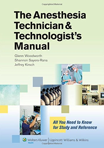 The Anesthesia Technician and Technologist's Manual: All You Need to Know for Study and Reference