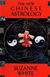 The New Chinese Astrology, Suzanne White, 0312151799