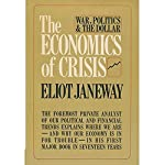 The Economics of Crisis | Eliot Janeway
