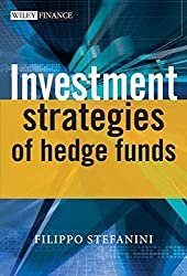 Investment Strategies of Hedge Funds by Filippo Stefanini (2006-08-21)
