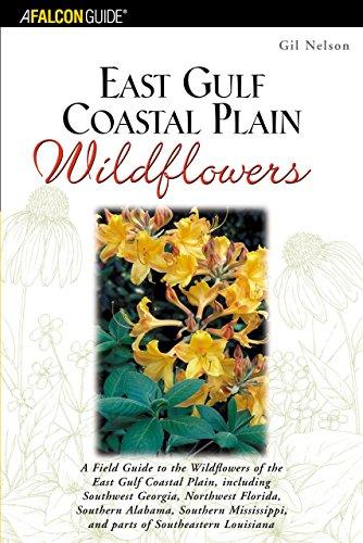 Coastal Wildflowers - East Gulf Coastal Plain Wildflowers: A Field Guide to the Wildflowers of the East Gulf Coastal Plain, Including Southwest Georgia, Northwest Florida. of Southeastern Louisiana (Wildflower Series)