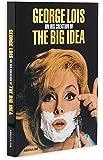 George Lois: The Big Idea: On Creating the Big Idea (Classics)