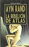 La Rebelion de Atlas (Spanish Edition) by Ayn Rand (2006-01-01)