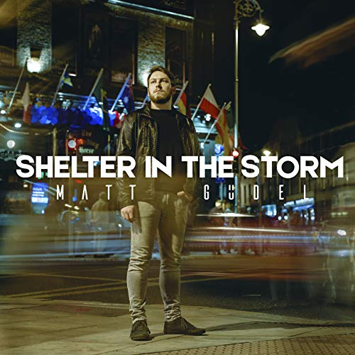 Matt Gudel - Shelter in The Storm 2018