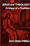img - for Jesus and Theology: Critique of a Tradition book / textbook / text book