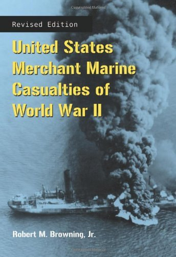 (United States Merchant Marine Casualties of World War II, rev ed.)