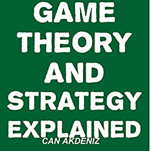Game Theory and Strategy Explained Audiobook