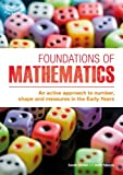 Foundations of Mathematics : An Active Approach to Number, Shape and Measures in the Early Years, Lee, Mercia and Yorke, Helen, 1855394367