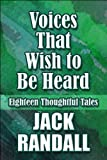 Voices That Wish to Be Heard, Jack Randall, 1615828346