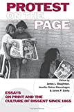 img - for Protest on the Page: Essays on Print and the Culture of Dissent (The History of Print and Digital Culture) book / textbook / text book