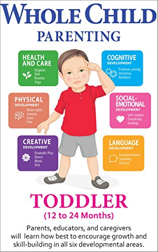 Parenting Children With Developmental >> Amazon Com Whole Child Parenting Toddler 12 To 24 Months