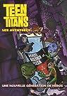 Teen Titans - Les aventures, Tome 1 : Une nouvelle génération de héros par Torres