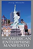 The American Enterprise Manifesto, Jerry Rhoads, 1483625958
