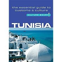 Tunisia - Culture Smart!: The Essential Guide to Customs & Culture: The Essential Guide to Customs & Culture