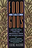 img - for Food of the Gods: The Search for the Original Tree of Knowledge A Radical History of Plants, Drugs, and Human Evolution book / textbook / text book
