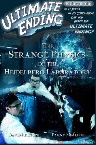 The Strange Physics of the Heidelberg Laboratory (Ultimate Ending) (Volume 6)