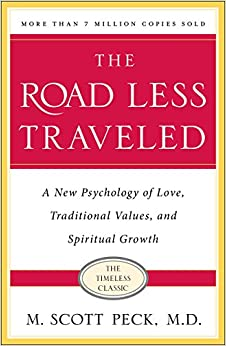 a book review of the road less traveled a new psychology of love tradition values and spiritual grow ― m scott peck, the road less traveled: a new psychology of love, traditional values and spiritual growth tags: dependency , love , relationships 58 likes.