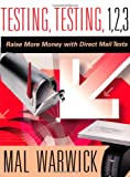 img - for Testing, Testing 1, 2, 3: Raise More Money with Direct Mail Tests book / textbook / text book