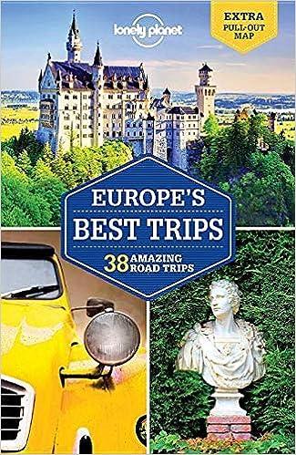 Europe's Best Trips: 38 Amazing Road Trips