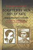 img - for SCRIPTED BY MEN NOT BY FATE (ANDRES BONIFACIO IN CAVITE) book / textbook / text book