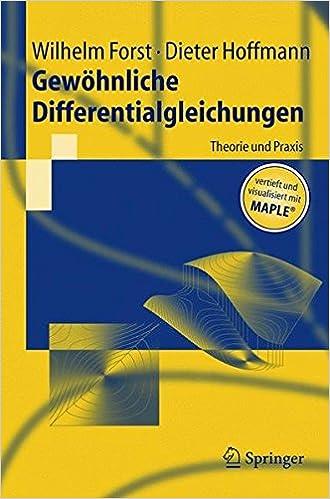 Gewöhnliche Differentialgleichungen: Theorie und Praxis - vertieft ...