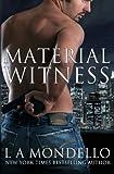 Material Witness, L. A. Mondello, 1478362197