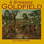 A Strange Goldfield | Guy Boothby