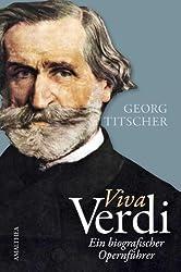 Viva Verdi Ein biografischer Opernführer