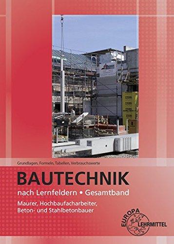 Grundlagen, Formeln, Tabellen, Verbrauchswerte: Bautechnik nach Lernfeldern Gesamtband Broschüre – 29. November 2017 Falk Ballay Hansjörg Frey Volker Kuhn Doreen Lindau