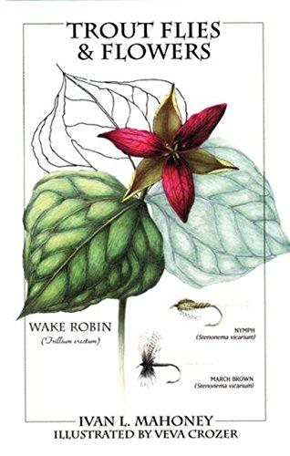 (Trout Flies & Flowers )