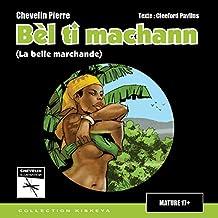 Bèl ti machann: La Belle marchande (French Edition)