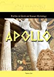 Apollo (Profiles in Greek and Roman Mythology) (Profiles in Greek & Roman Mythology)