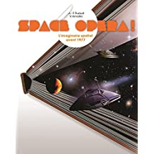 Space opera !: L'imaginaire spatial avant 1977 (French Edition)