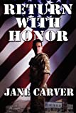 Return with Honor, Carver, Jane, 1612354637