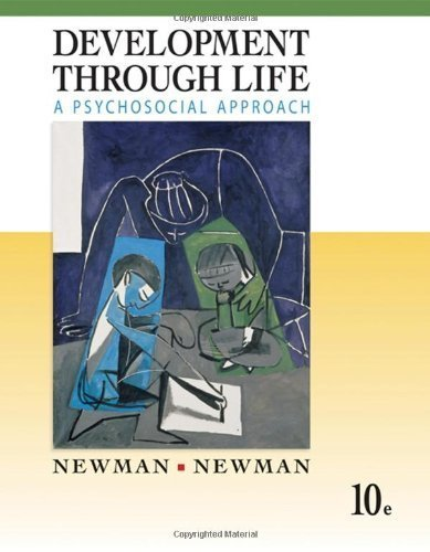By Barbara M. Newman, Philip R. Newman: Development Through Life: A Psychosocial Approach Tenth (10th) Edition