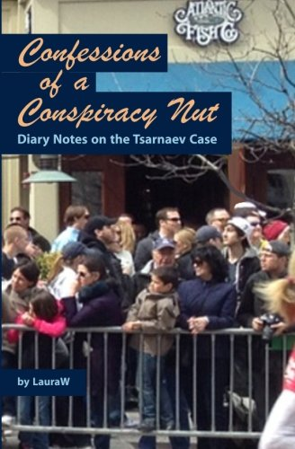 Confessions of a Conspiracy Nut: Diary Notes on the Tsarnaev Case