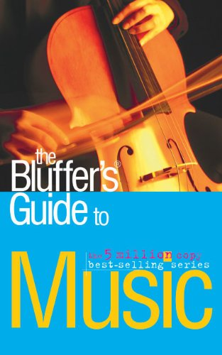 The Bluffer's Guide To Music (Bluffer's Guides)