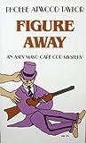 Figure Away, Phoebe Atwood Taylor, 0881502065