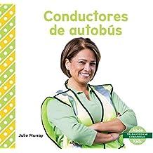 Conductores de Autobús (Bus Drivers) (Trabajos en mi comunidad) (Spanish Edition