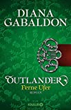 Outlander - Ferne Ufer: Roman (Die Outlander-Saga)