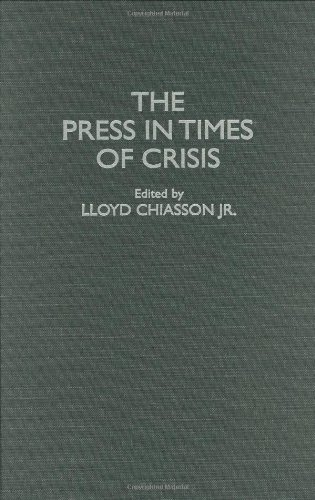 The Press in Times of Crisis (Contributions to the Study of Mass Media and Communications)