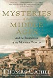 Mysteries of the Middle Ages: And the Beginning of the Modern World (Hinges of History)