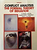 Conflict Analysis-The Formal Theory of Behavior : A Theory and Its Experimental Validation, Levis, Albert J., 0929642007